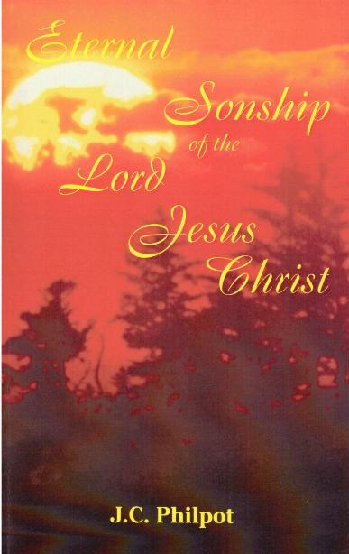 The Eternal Sonship of the Lord Jesus Christ