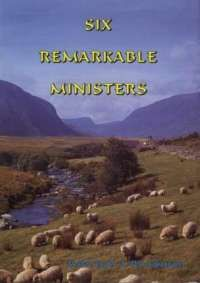 Six Remarkable Ministers