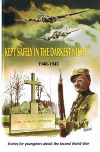 Kept Safely in the Darkest Night 1940-45