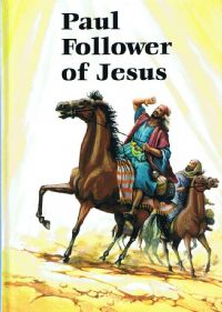Paul, Follower of Jesus