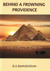 Behind a Frowning Providence - The Life of Joseph